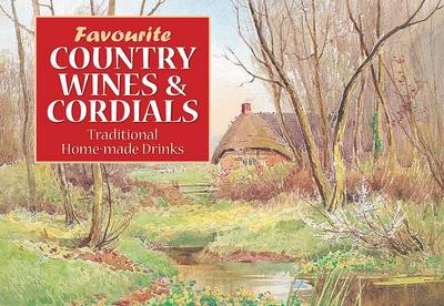 Favourite Country Wines and Cordials (Paperback)