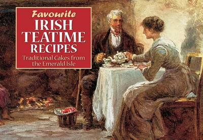 Irish Teatime Recipes: Traditional Fare from the Emerald Isle - Favourite Recipes (Paperback)