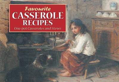 Favourite Casserole Recipes: One Pot Casseroles and Stews - Favourite Recipes (Paperback)