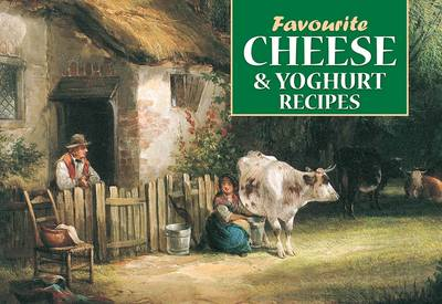 Favourite Cheese and Yoghurt Recipes - Favourite Recipes (Paperback)