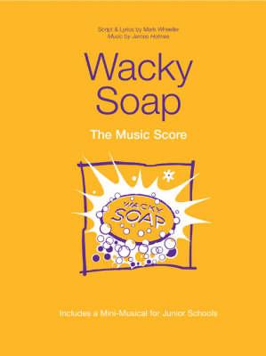 Wacky Soap: Music Score (Paperback)
