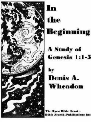 In the Beginning: A Study of Genesis 1: 1-5 (Paperback)