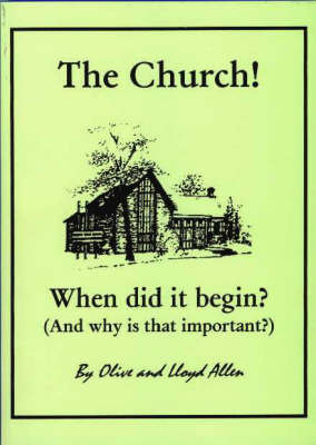 The Church!: When Did it Begin? (Paperback)