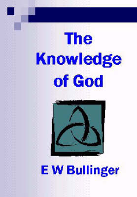The Knowledge of God: His Revelation of Himself (Paperback)
