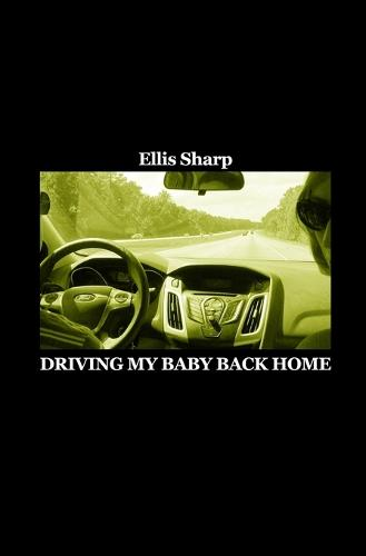 Driving My Baby Back Home (Paperback)