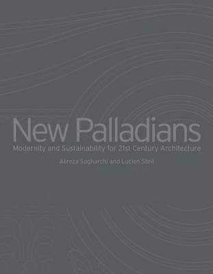 New Palladians: Modernity and Sustainability for 21st Century Architecture (Hardback)