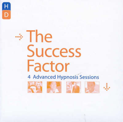 The Success Factor: Four Success-Boosting Hypnosis Sessions from Hypnosis Downloads.Com (CD-Audio)