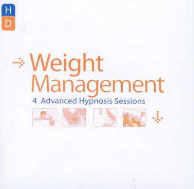 Weight Management: Four Weight Loss Hypnosis Sessions from Hypnosis Downloads.Com (CD-Audio)