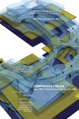 Corporate Fields: New Office Environments by the AA DRL (Hardback)