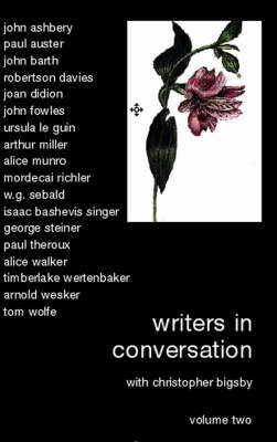 Writers in Conversation: v. 2: With Christopher Bigsby (Paperback)