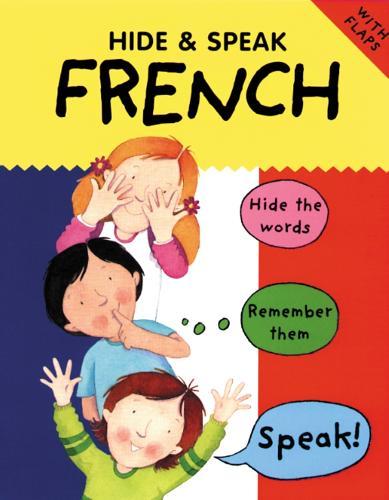 Hide and Speak French - Hide & Speak (Paperback)