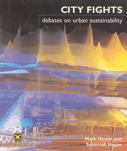 City Fights: Debates on Urban Sustainability (Paperback)