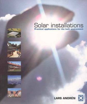 Solar Installations: Practical Applications for the Built Environment (Paperback)