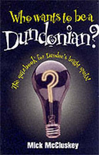 Who Wants to be a Dundonian? (Paperback)
