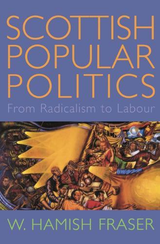 Scottish Popular Politics: From Radicalism to Labour (Paperback)