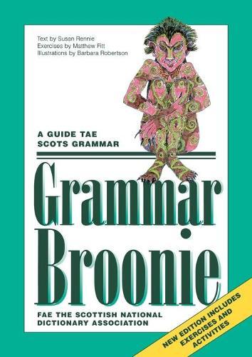 Grammar Broonie: A Guide Tae Scots Grammar - Scots Language Dictionaries (Paperback)
