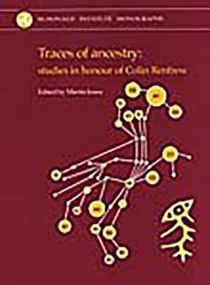 Traces of Ancestry: Studies in honour of Colin Renfrew (Hardback)