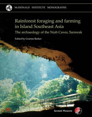 Rainforest Foraging and Farming in Island Southeast Asia (Hardback)