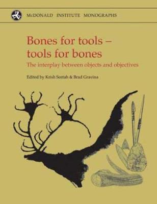 Bones for Tools - Tools for Bones: The Interplay Between Objects and Objectives (Hardback)