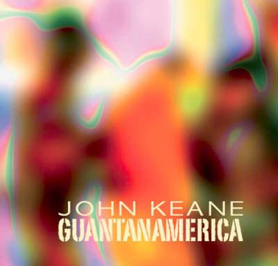 Guantanamerica: John Keane (Paperback)