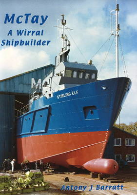 McTay: A Wirral Shipbuilder (Paperback)