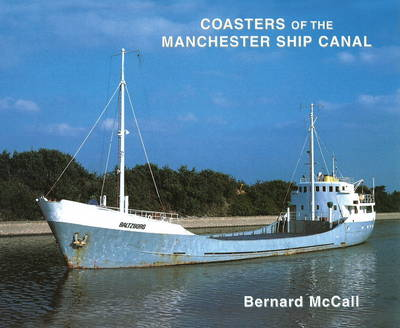 Coasters of the Manchester Ship Canal (Hardback)