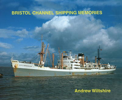 Bristol Channel Shipping Memories (Hardback)