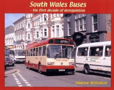 South Wales Buses - the First Decade of Deregulation (Hardback)