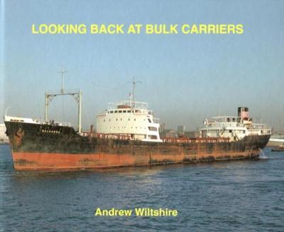 Looking Back at Bulk Carriers (Hardback)