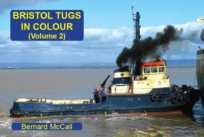Bristol Tugs in Colour Volume 2 (Paperback)