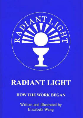 Radiant Light: How the Work Began (Paperback)