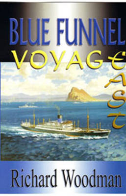 Blue Funnel: Voyage East (Paperback)