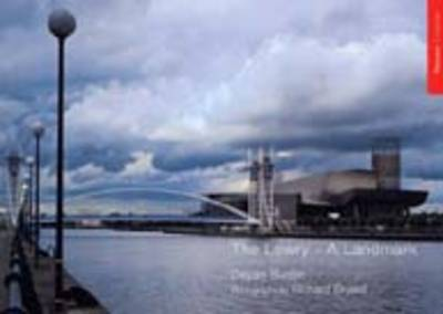 The Lowry, The: A Landmark - Illustrated Interview with Michael Wilford (Paperback)