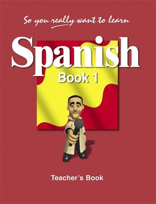 So You Really Want to Learn Spanish: Teacher's Book Book 1 (Paperback)