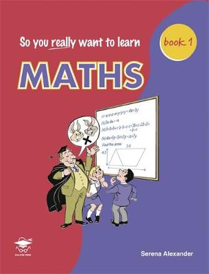 Maths: Book 1: A Textbook for Key Stage 2 and Common Entrance - So You Really Want to Learn (Paperback)