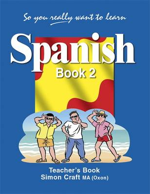 So You Really Want to Learn Spanish Book 2 Teacher's Book (Paperback)