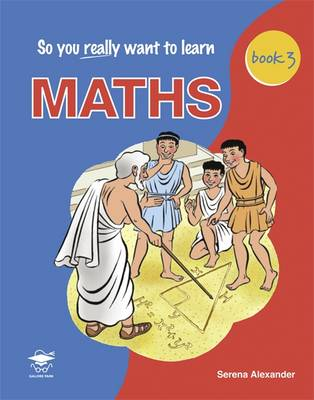 So You Really Want to Learn Maths Book 3: Book 3: A Textbook for Key Stage 3 and Common Entrance (Paperback)