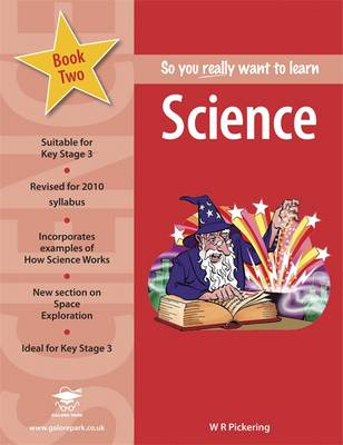 Science: Book 2: A Textbook for Key Stage 3 and Common Entrance - So You Really Want to Learn (Paperback)