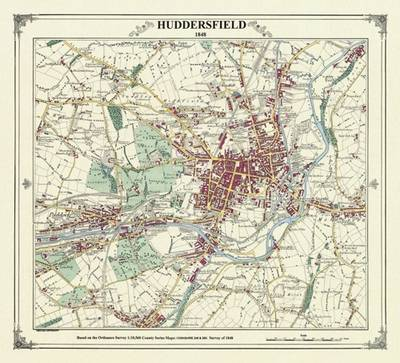 Huddersfield 1848 Coloured - Heritage Cartography Victorian Town Map Series (Hardback)