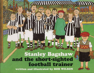 Stanley Bagshaw and the Short-Sighted Football Trainer (Paperback)