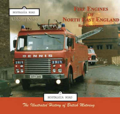 Fire Engines of North East England - Nostalgia Road v. 9 (Paperback)