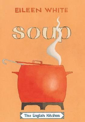 Soup - The English Kitchen (Paperback)