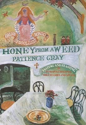 Honey from a Weed: Fasting and Feasting in Tuscany, Catalonia, the Cyclades and Apulia (Paperback)