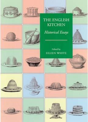 The English Kitchen: Historical Essays - Food and Society (Hardback)