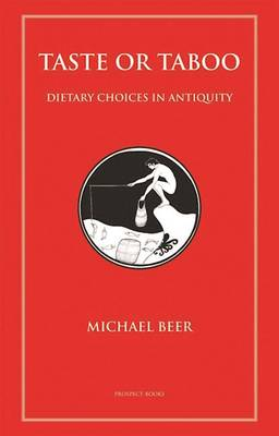 Taste or Taboo: Dietary Choices in Antiquity (Paperback)