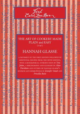 First Catch Your Hare: The Art of Cookery Made Plain and Easy (1747) (Paperback)