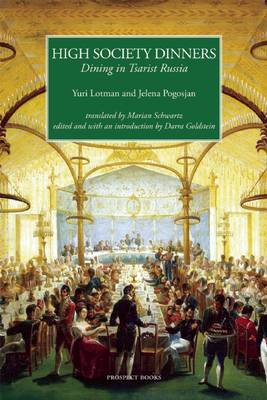 High Society Dinners: Dining in Tsarist Russia (Hardback)