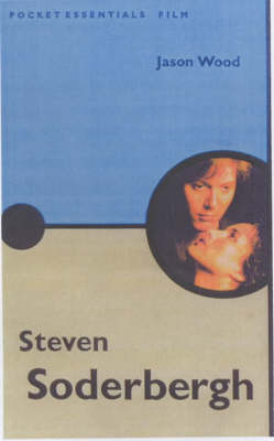Steven Soderbergh - Pocket Essentials (Paperback)