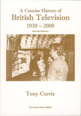 A Concise History of British Television, 1930-2000 (Paperback)