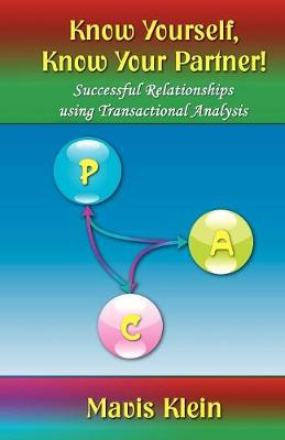 Know Yourself, Know Your Partner: Successful Relationships Using Transactional Analysis (Paperback)